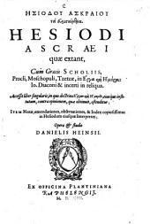 Hēsiodu Askraiu ta heuriskomena: Cum Graecis Scholiis Procli, Moschopuli Tzetzae ...