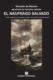 Milagros de Nuestra Señora: El náufrago salvado (texto adaptado al castellano moderno por Antonio Gálvez Alcaide)