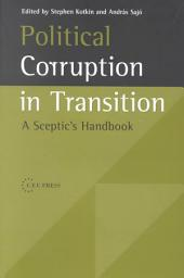 Political Corruption in Transition: A Skeptic's Handbook