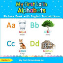 My First Latin Alphabets Picture Book with English Translations
