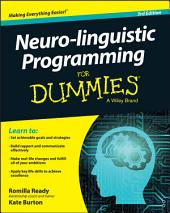 Neuro-linguistic Programming For Dummies: Edition 3