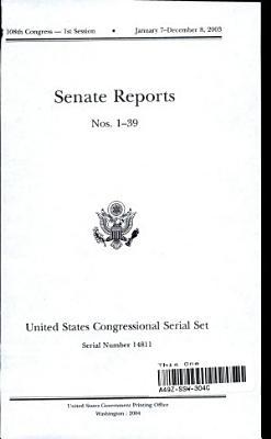 United States Congressional Serial Set  Serial No  14811  Senate Reports Nos  1 39