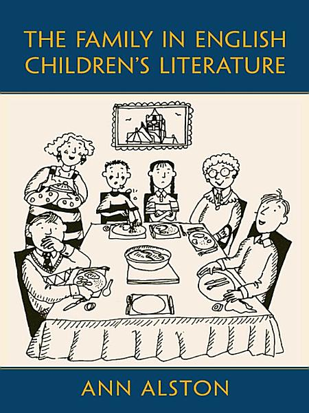 The Family In English Childrens Literature
