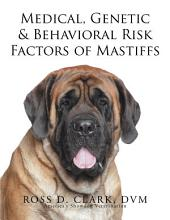 Medical, Genetic & Behavioral Risk Factors of Mastiffs