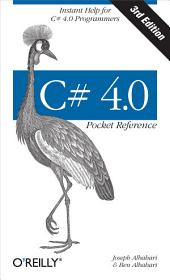 C# 4.0 Pocket Reference: Edition 3