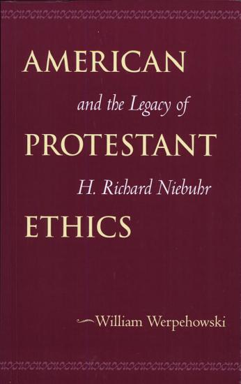 American Protestant Ethics and the Legacy of H  Richard Niebuhr PDF