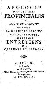 Apologie des Lettres Provinciales de Louis de Montalte Contre la Derniere Reponse des PP. Jesuites