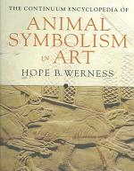 Continuum Encyclopedia of Animal Symbolism in World Art