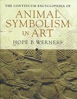 Continuum Encyclopedia of Animal Symbolism in World Art PDF