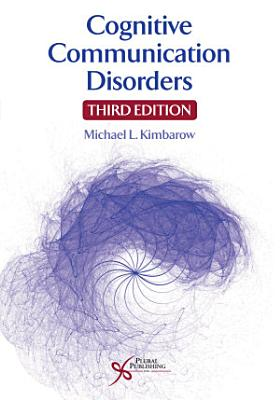 Cognitive Communication Disorders  Third Edition
