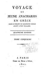 Voyage du jeune Anacharsis en Grèce: dans le milieu du quatirème [i.e. quatrième] siècle avant l'ère vulgaire, Volume5