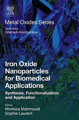 Iron Oxide Nanoparticles for Biomedical Applications