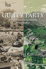 Guilty Party: the International Community in Afghanistan