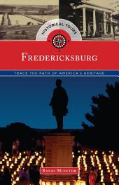 Historical Tours Fredericksburg: Trace the Path of America's Heritage