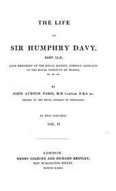The Life of Sir Humphry Davy, Bart. LL.D., Late President of the Royal Society, Foreign Associate of the Royal Institute of France, &c. &c. &c: Volume 2