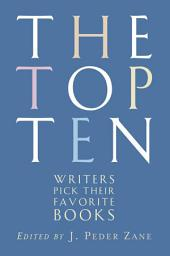 The Top Ten: Writers Pick Their Favorite Books