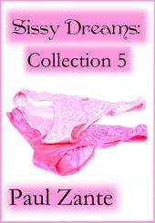 Sissy Dreams: Collection 5