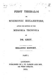 First Thebaloi or Mnemonic Hexameters after the method of the Memoria Technica of Dr. G. Hellenic History