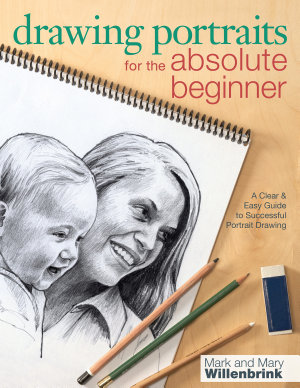 Drawing Portraits for the Absolute Beginner