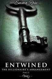 Entwined 5: The Billionaire's Arrangement