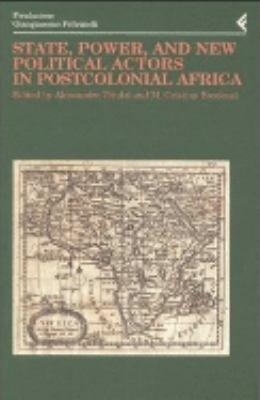 Annali della Fondazione Giangiacomo Feltrinelli (2002). State, power, and new political actors in postcolonial Africa. Ediz. inglese e francese