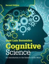 Cognitive Science: An Introduction to the Science of the Mind, Edition 2