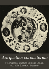 Ars Quatuor Coronatorum: Being the Transactions of the Quatuor Coronati Lodge No. 2076, London, Volume 8