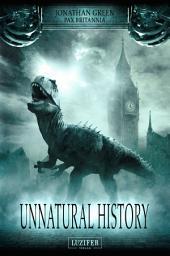 UNNATURAL HISTORY: Thriller, Abenteuer, Spannung, Mystery, Steampunk, Horror