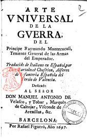 Arte universal de la guerra del Principe Raymundo Montecucoli...