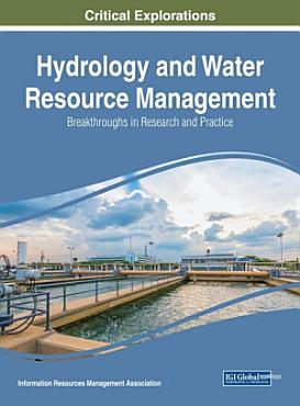 Hydrology and Water Resource Management  Breakthroughs in Research and Practice PDF