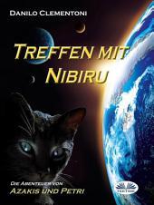 Treffen mit Nibiru: Die Abenteuer von Azakis und Petri