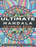 Ultimate Mandala Coloring Book
