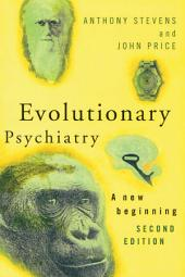 Evolutionary Psychiatry, second edition: A New Beginning, Edition 2