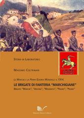 """Le Marche e la Prima Guerra Mondiale: il 1914: Le Brigate di Fanteria """"Marchigiane"""""""