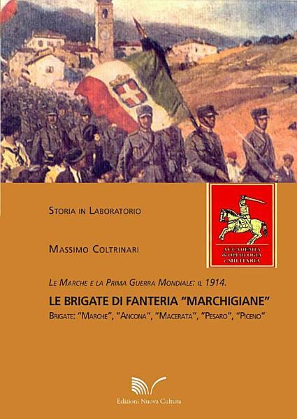 Le Marche E La Prima Guerra Mondiale Il 1914