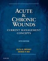 Acute and Chronic Wounds   E Book PDF