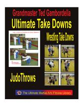Ultimate Take Downs: Wrestling Take Downs and Judo Throws