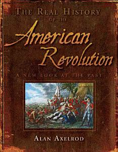 The Real History of the American Revolution