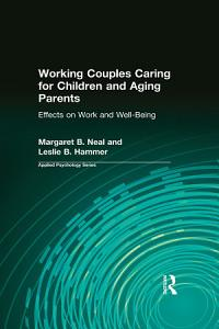 Working Couples Caring for Children and Aging Parents PDF
