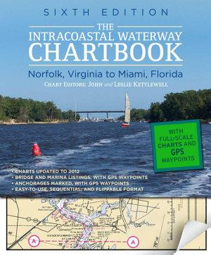 Intracoastal Waterway Chartbook Norfolk to Miami  6th Edition PDF