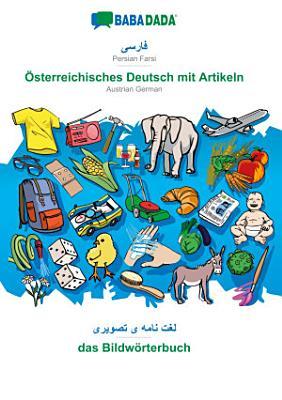 BABADADA  Persian Farsi  in arabic script      sterreichisches Deutsch mit Artikeln  visual dictionary  in arabic script    das Bildw  rterbuch PDF