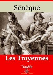 Les troyennes: Nouvelle édition augmentée