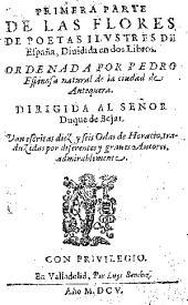 Primera parte de las Flores de poetas ilustres de España: Diuidida en dos libros