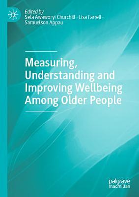 Measuring  Understanding and Improving Wellbeing Among Older People