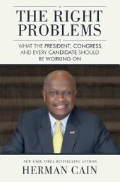 The Right Problems: What the President, Congress, and Every Candidate Should Be Working On