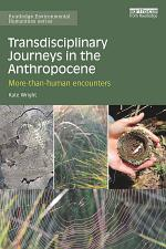 Transdisciplinary Journeys in the Anthropocene