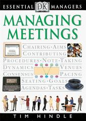 DK Essential Managers: Managing Meetings