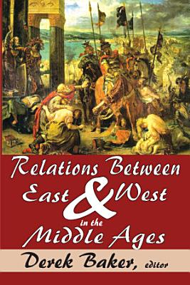 Relations Between East and West in the Middle Ages PDF