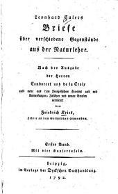Briefe über verschiedene Gegenstände aus der Naturlehre: Band 1
