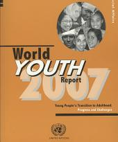 World Youth Report, 2007: Young People's Transition to Adulthood : Progress and Challenges